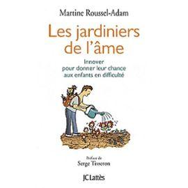 les-jardiniers-de-l-ame-innover-pour-donner-leur-chance-aux-enfants-en-difficultes-de-martine-roussel-adam