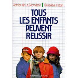 La-Garanderie-Antoine-De-Tous-Les-Enfants-Peuvent-Reussir-Livre-895915144_ML